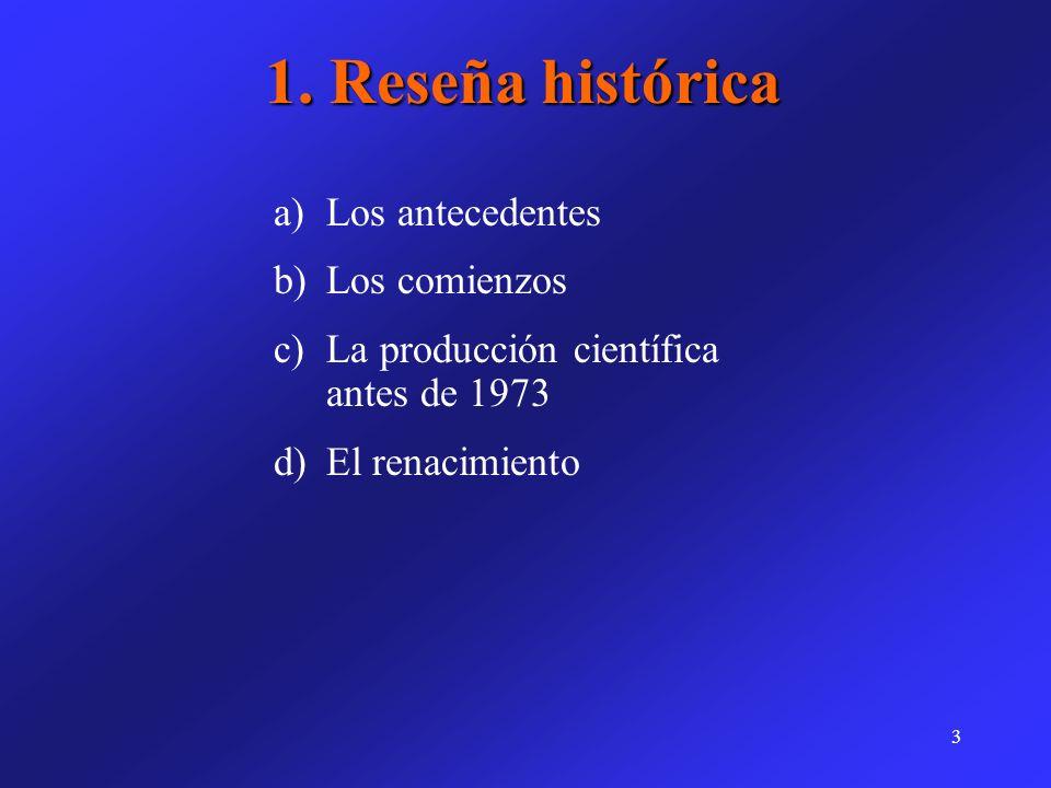 1. Reseña histórica Los antecedentes Los comienzos