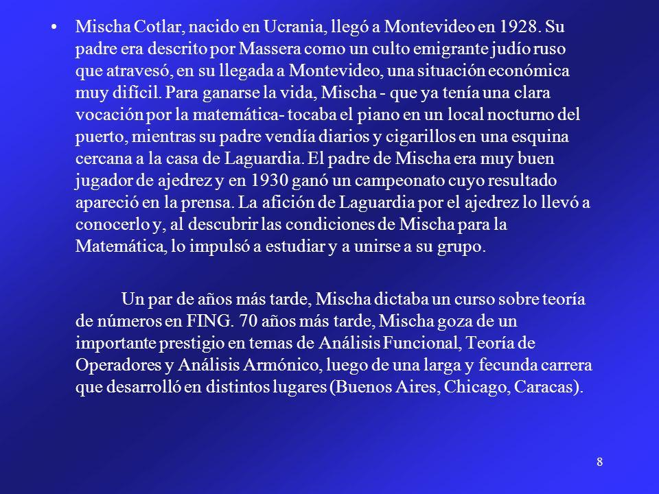 Mischa Cotlar, nacido en Ucrania, llegó a Montevideo en 1928