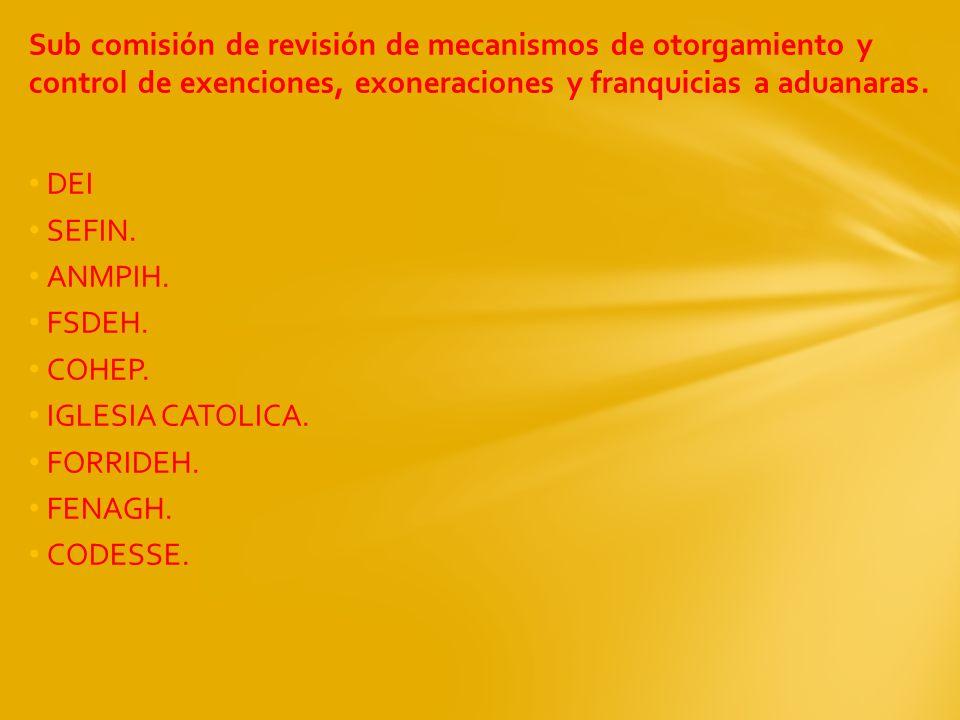 Sub comisión de revisión de mecanismos de otorgamiento y control de exenciones, exoneraciones y franquicias a aduanaras.