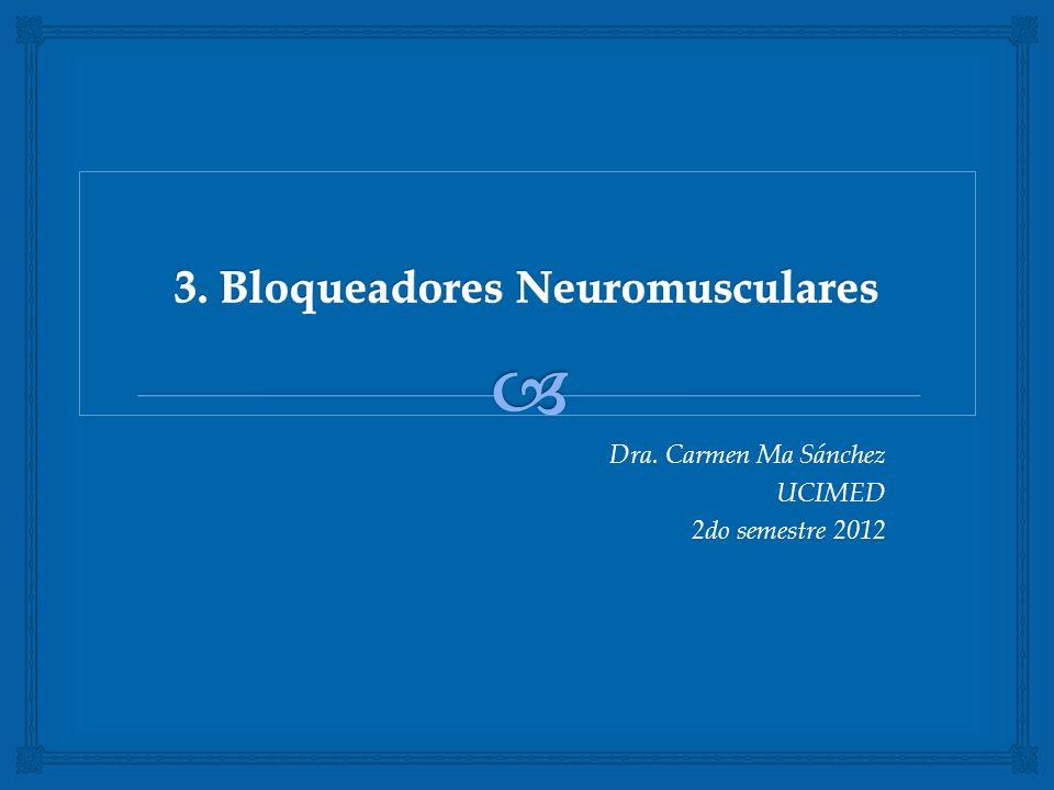 3. Bloqueadores Neuromusculares