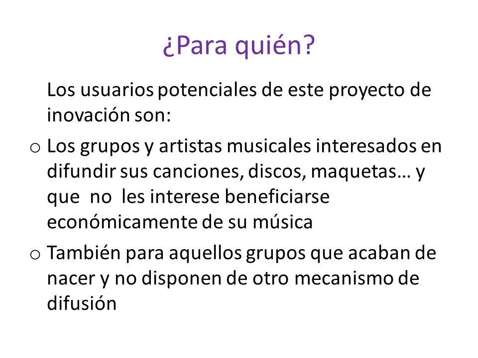 ¿Para quién Los usuarios potenciales de este proyecto de inovación son: