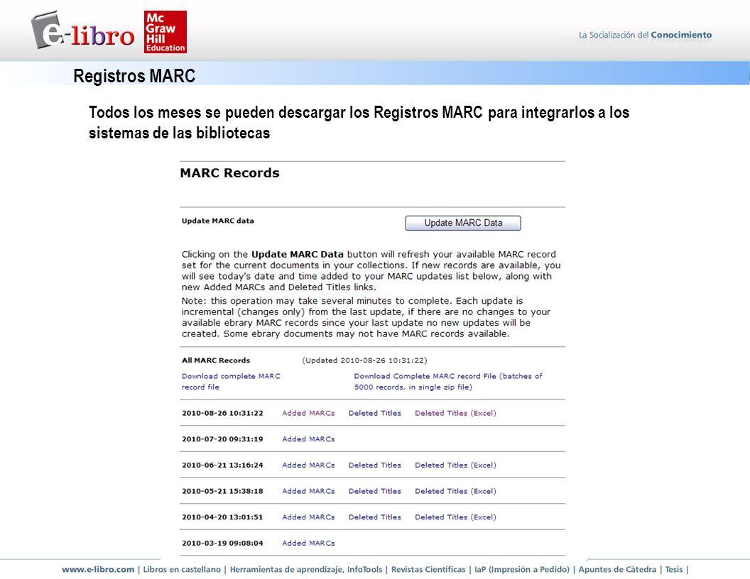 Registros MARC Todos los meses se pueden descargar los Registros MARC para integrarlos a los sistemas de las bibliotecas.