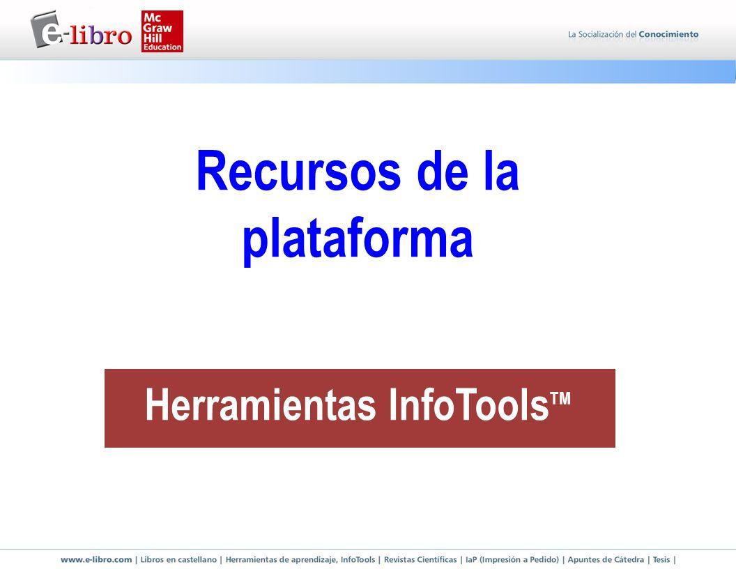 Recursos de la plataforma Herramientas InfoToolsTM