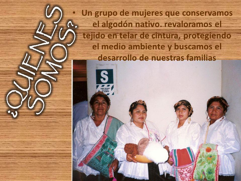 Un grupo de mujeres que conservamos el algodón nativo