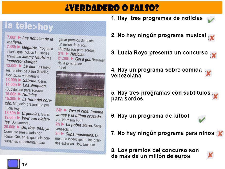 ¿VERDADERO O FALSO 1. Hay tres programas de noticias