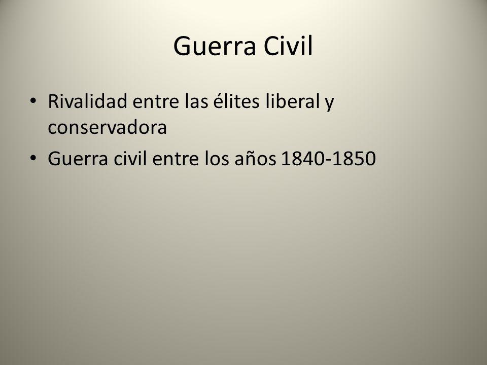 Guerra Civil Rivalidad entre las élites liberal y conservadora