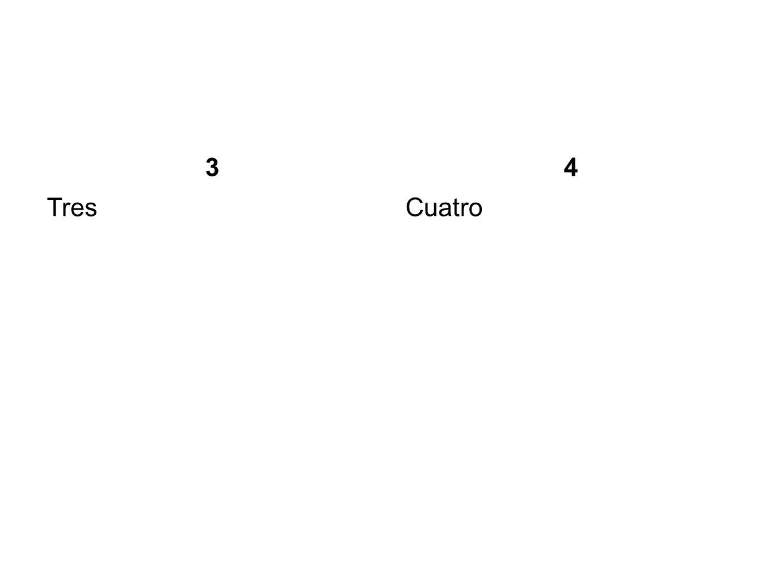 3 4 Tres Cuatro