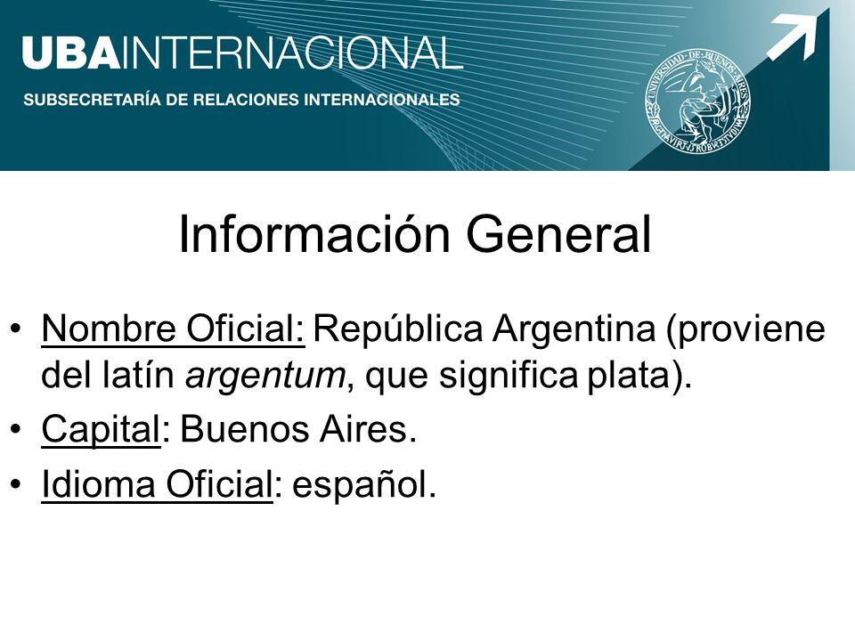 Información General Nombre Oficial: República Argentina (proviene del latín argentum, que significa plata).