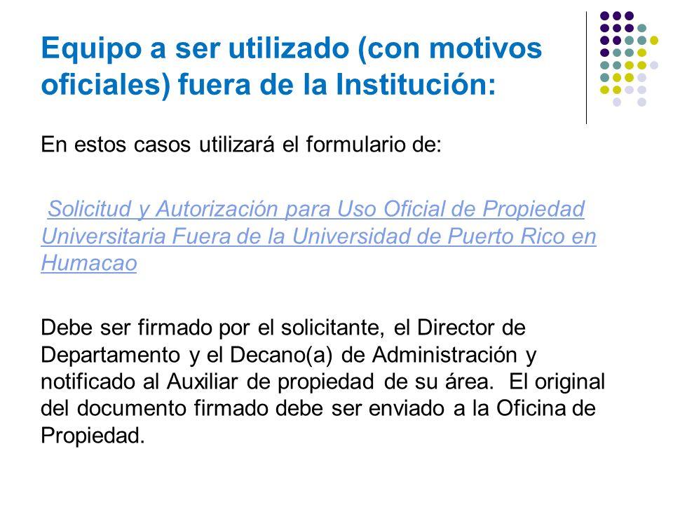 Equipo a ser utilizado (con motivos oficiales) fuera de la Institución: