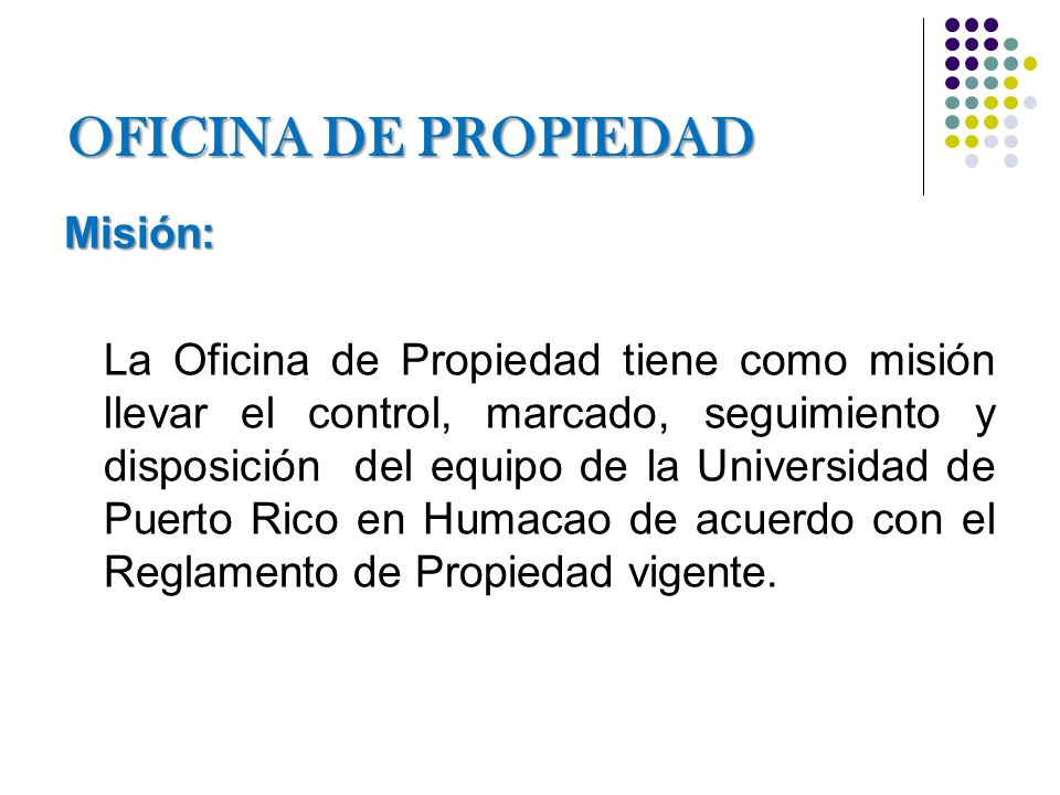 OFICINA DE PROPIEDAD Misión: