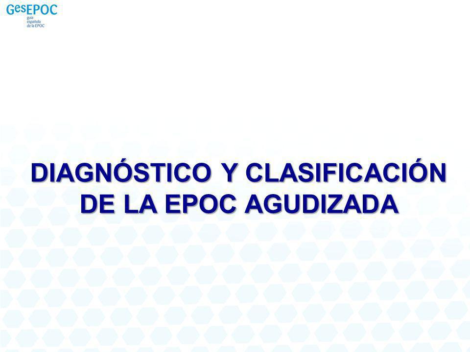 DIAGNÓSTICO Y CLASIFICACIÓN DE LA EPOC AGUDIZADA