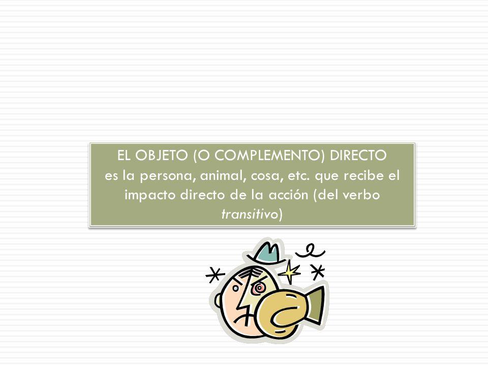 EL OBJETO (O COMPLEMENTO) DIRECTO