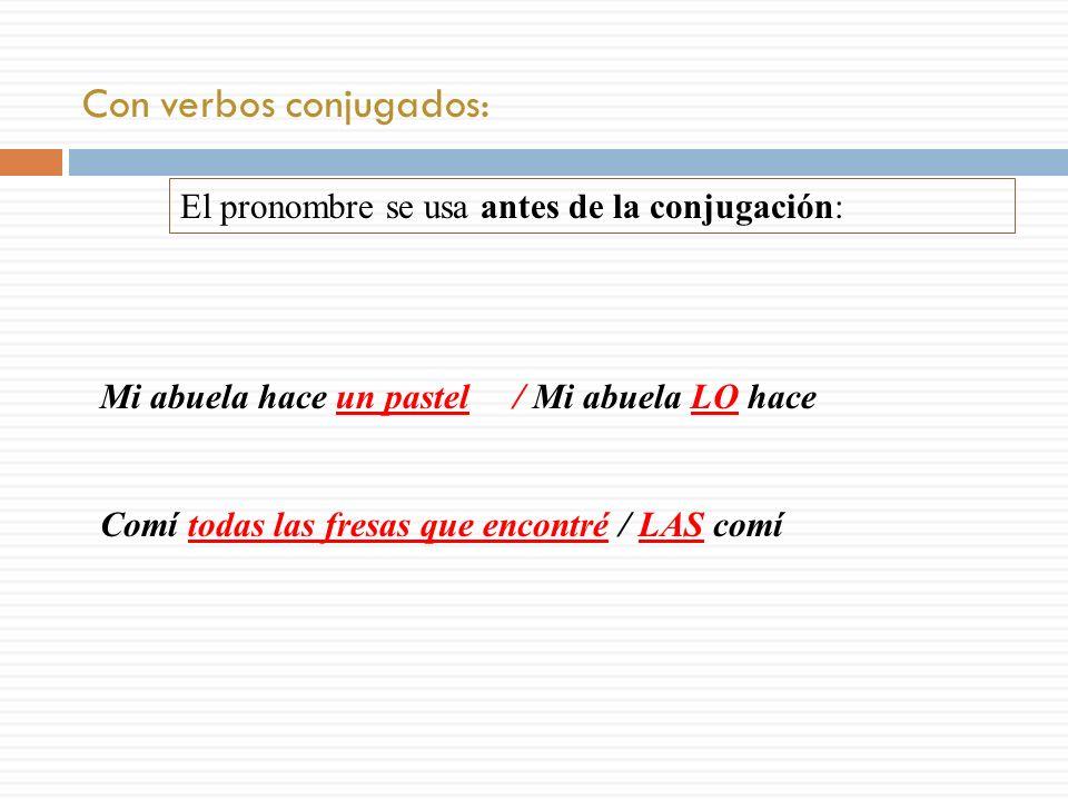 Con verbos conjugados: