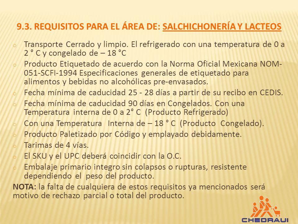 9.3. REQUISITOS PARA EL ÁREA DE: SALCHICHONERÍA Y LACTEOS