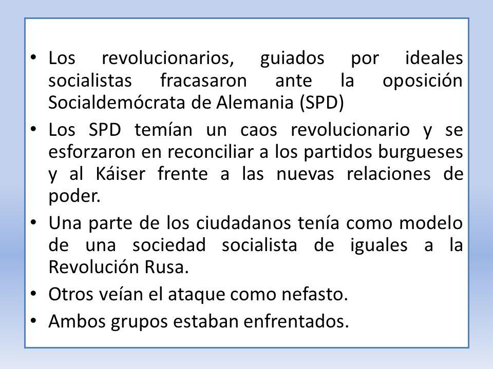 Los revolucionarios, guiados por ideales socialistas fracasaron ante la oposición Socialdemócrata de Alemania (SPD)