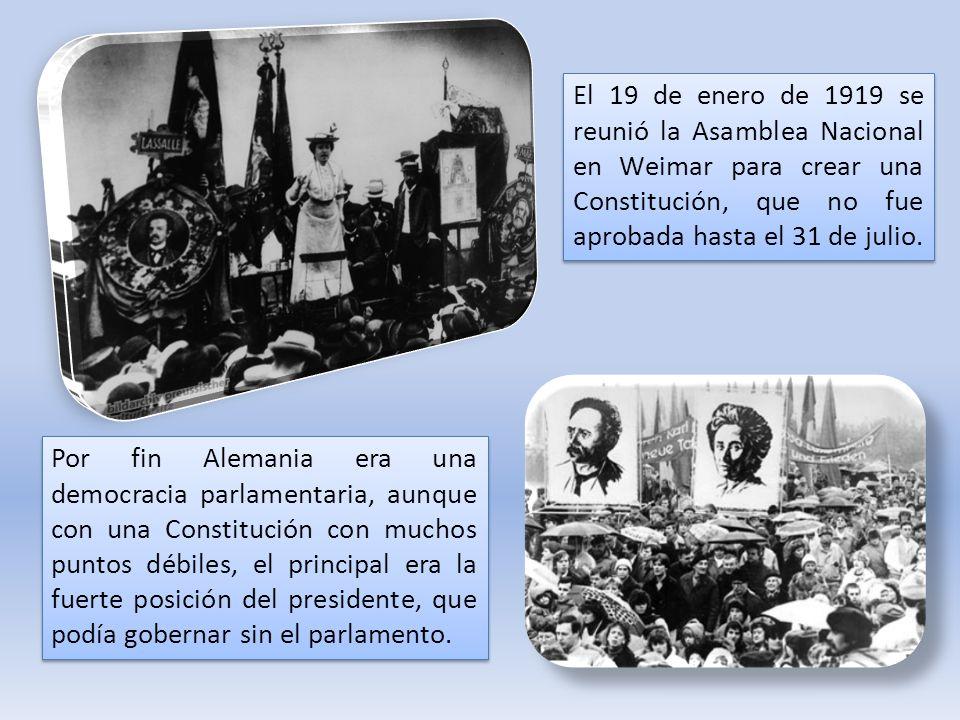 El 19 de enero de 1919 se reunió la Asamblea Nacional en Weimar para crear una Constitución, que no fue aprobada hasta el 31 de julio.