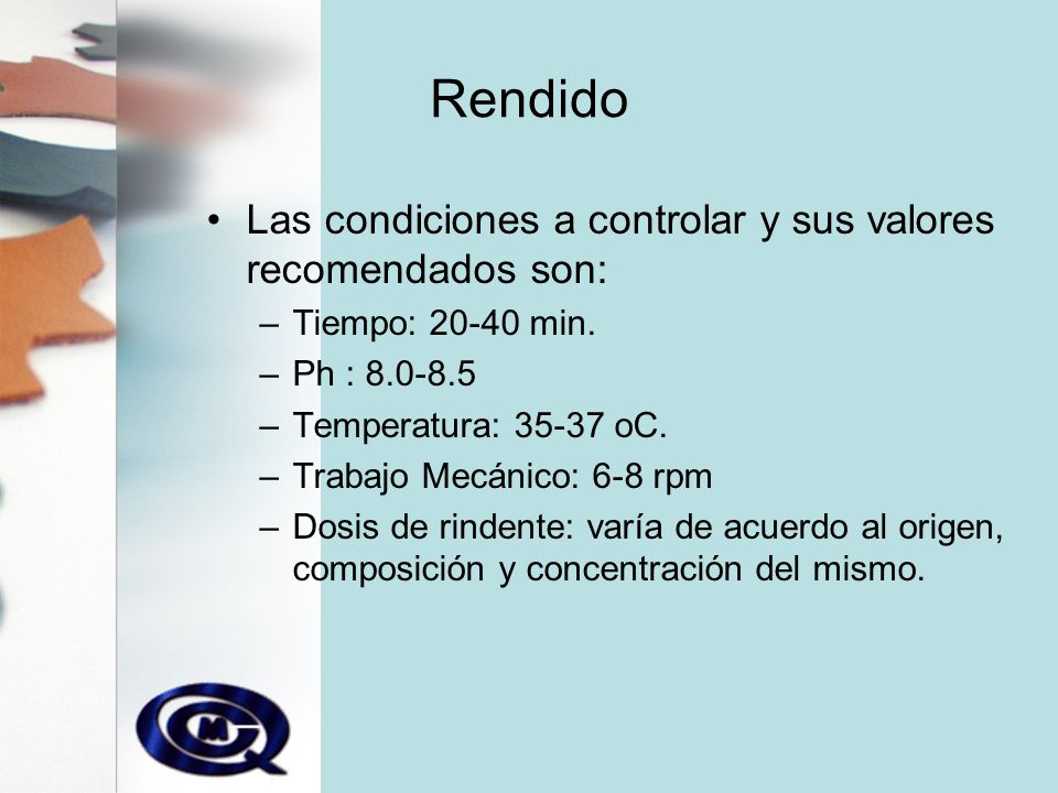 Rendido Las condiciones a controlar y sus valores recomendados son: