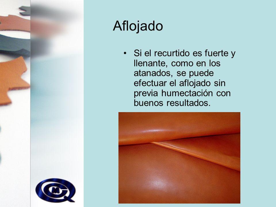 Aflojado Si el recurtido es fuerte y llenante, como en los atanados, se puede efectuar el aflojado sin previa humectación con buenos resultados.