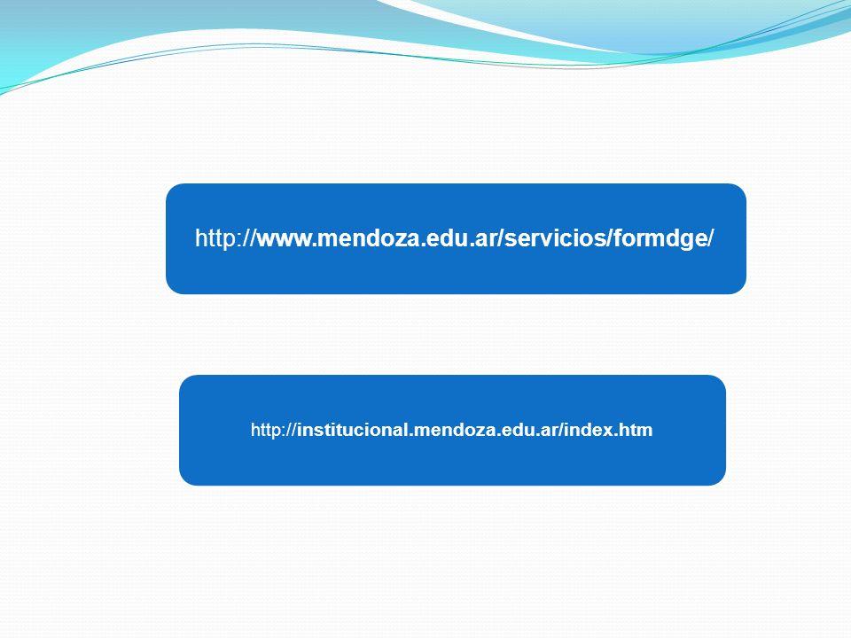 http://www.mendoza.edu.ar/servicios/formdge/ http://institucional.mendoza.edu.ar/index.htm