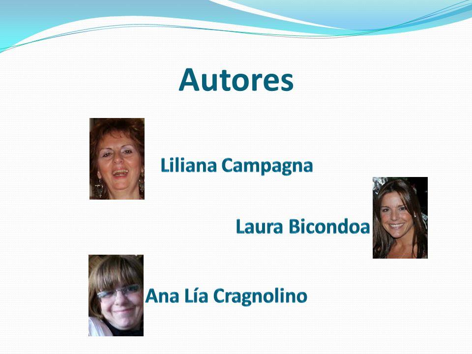 Autores Liliana Campagna Laura Bicondoa Ana Lía Cragnolino