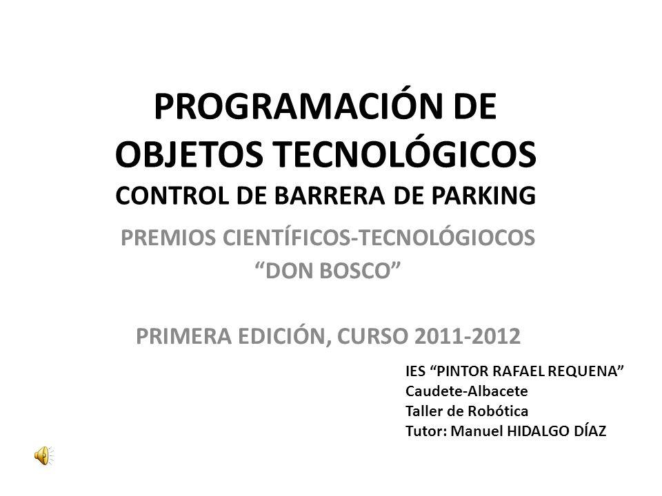 PROGRAMACIÓN DE OBJETOS TECNOLÓGICOS CONTROL DE BARRERA DE PARKING