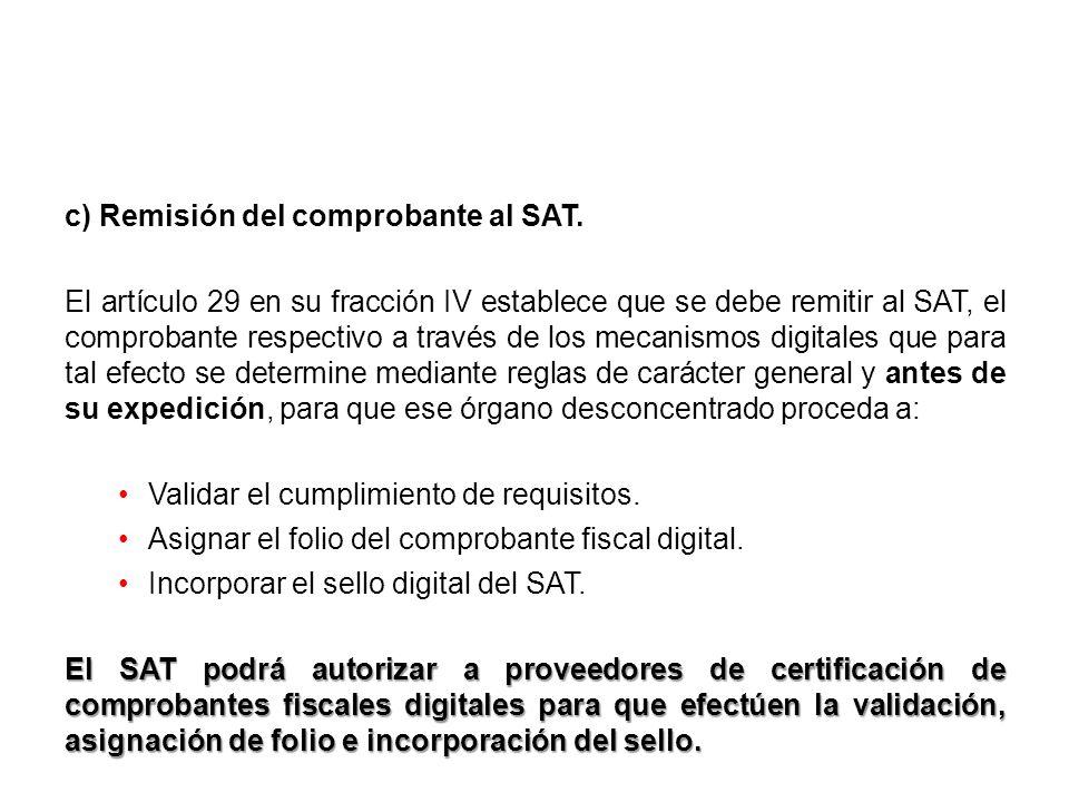 c) Remisión del comprobante al SAT.