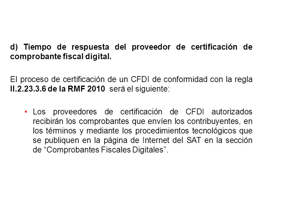 d) Tiempo de respuesta del proveedor de certificación de comprobante fiscal digital.