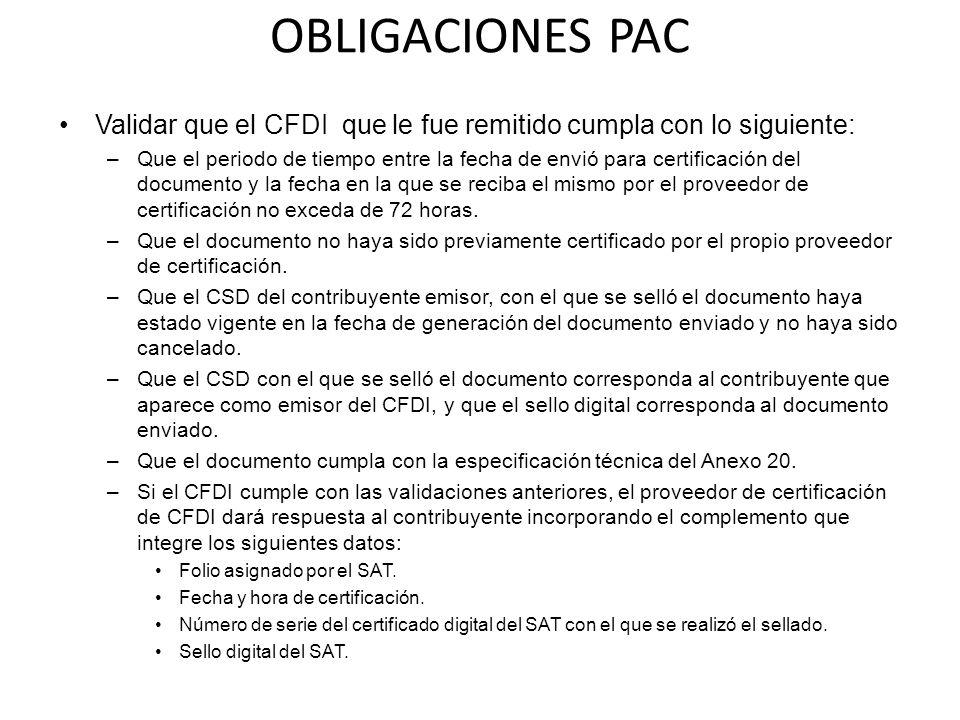 OBLIGACIONES PAC Validar que el CFDI que le fue remitido cumpla con lo siguiente: