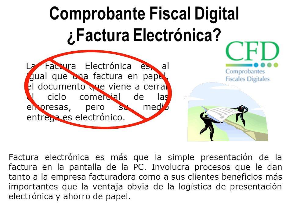 Comprobante Fiscal Digital ¿Factura Electrónica