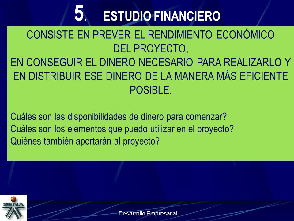 5. ESTUDIO FINANCIERO CONSISTE EN PREVER EL RENDIMIENTO ECONÓMICO
