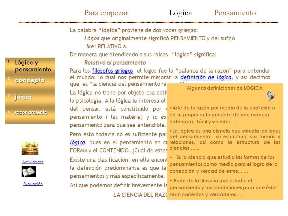 LA CIENCIA DEL RAZONAMIENTO CORRECTO Algunas definiciones de LOGICA