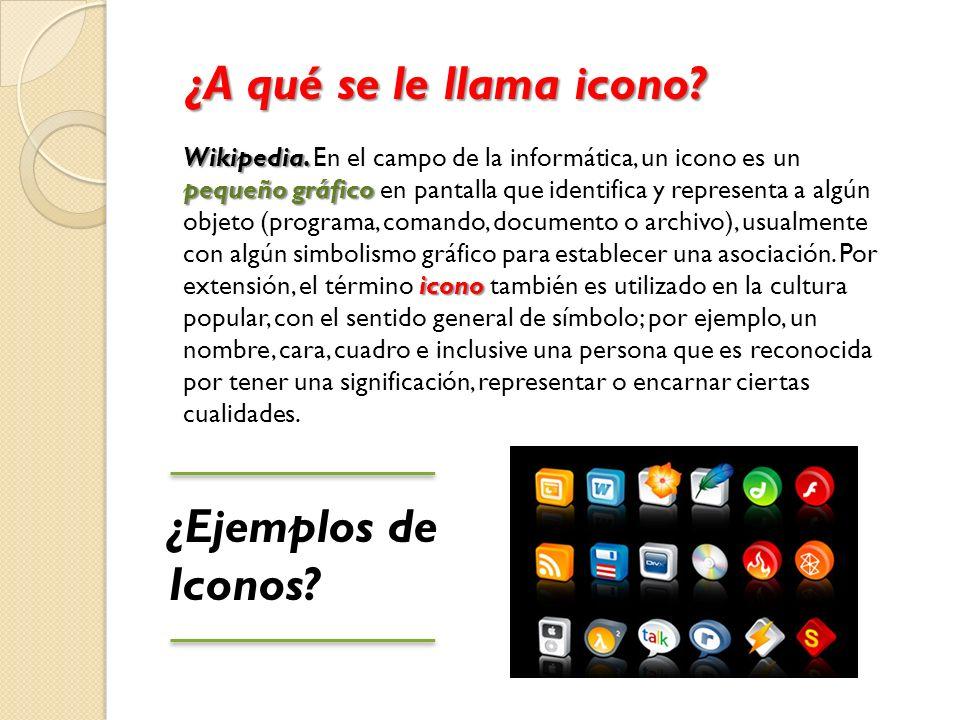 ¿A qué se le llama icono ¿Ejemplos de Iconos