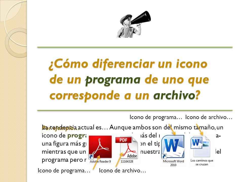 ¿Cómo diferenciar un icono de un programa de uno que corresponde a un archivo