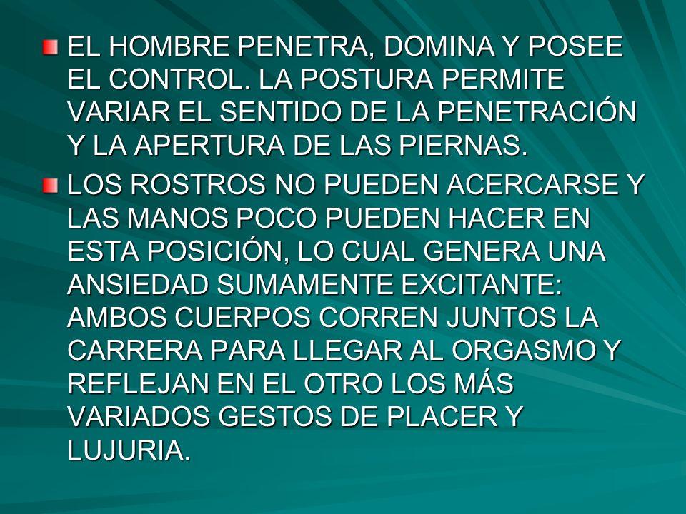 EL HOMBRE PENETRA, DOMINA Y POSEE EL CONTROL