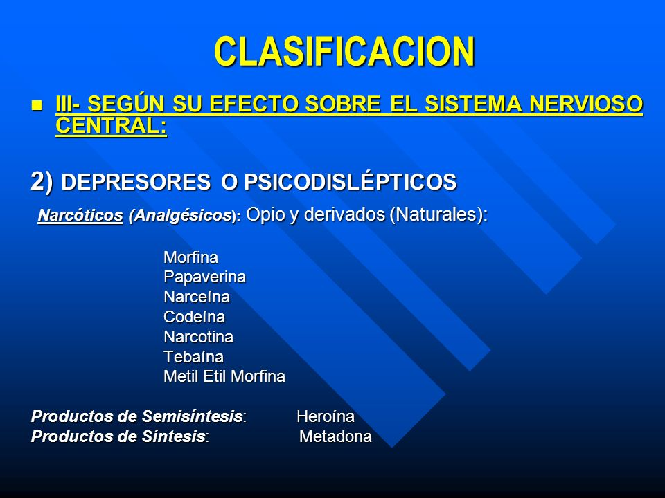 CLASIFICACION 2) DEPRESORES O PSICODISLÉPTICOS
