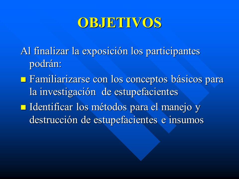 OBJETIVOS Al finalizar la exposición los participantes podrán: