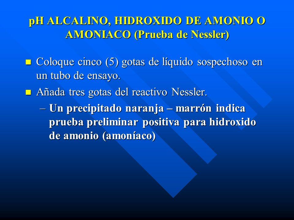 pH ALCALINO, HIDROXIDO DE AMONIO O AMONIACO (Prueba de Nessler)
