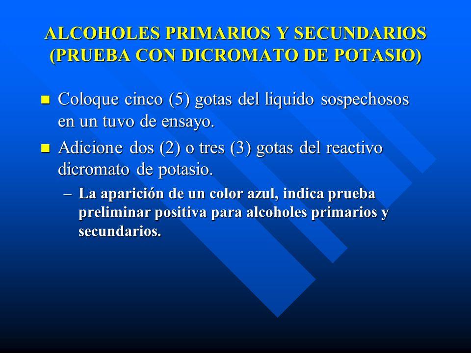 ALCOHOLES PRIMARIOS Y SECUNDARIOS (PRUEBA CON DICROMATO DE POTASIO)