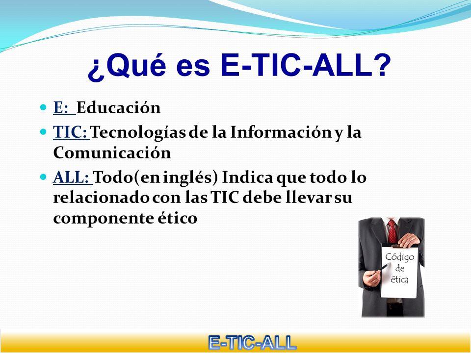 ¿Qué es E-TIC-ALL E-TIC-ALL E: Educación