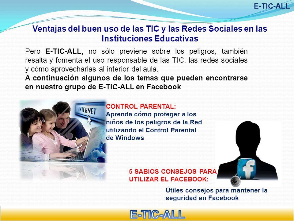 E-TIC-ALL Ventajas del buen uso de las TIC y las Redes Sociales en las Instituciones Educativas.