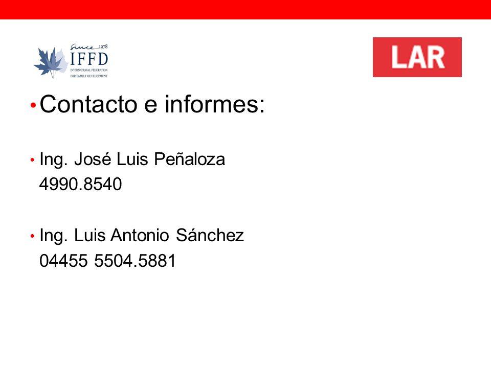 Contacto e informes: Ing. José Luis Peñaloza 4990.8540