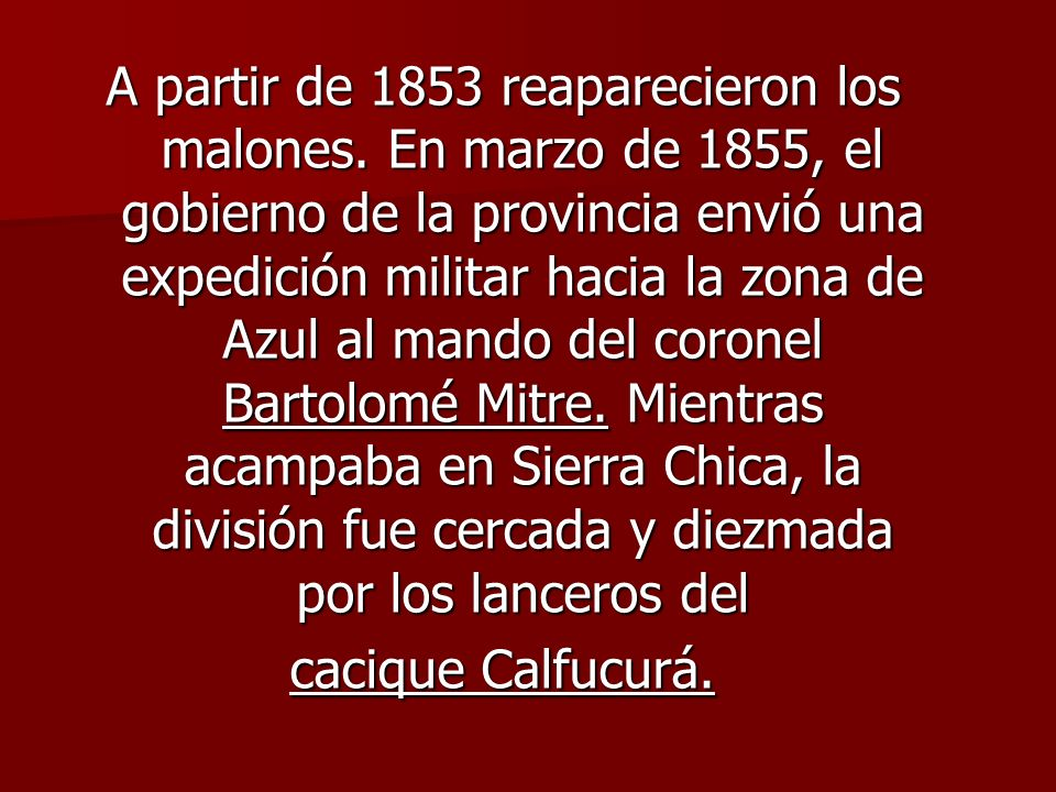 A partir de 1853 reaparecieron los malones