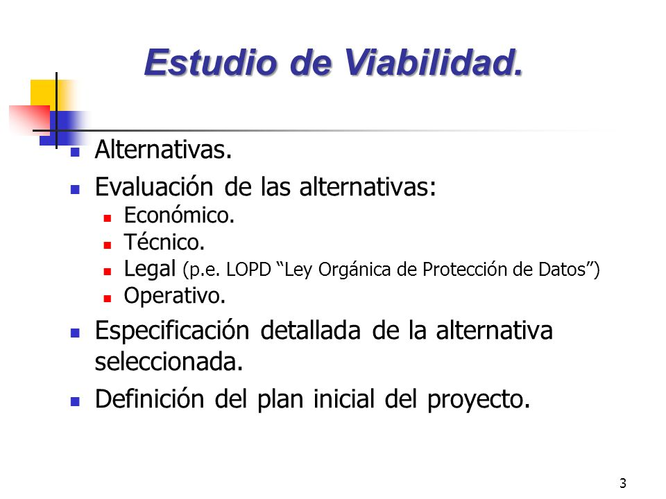 Estudio de Viabilidad. Alternativas. Evaluación de las alternativas: