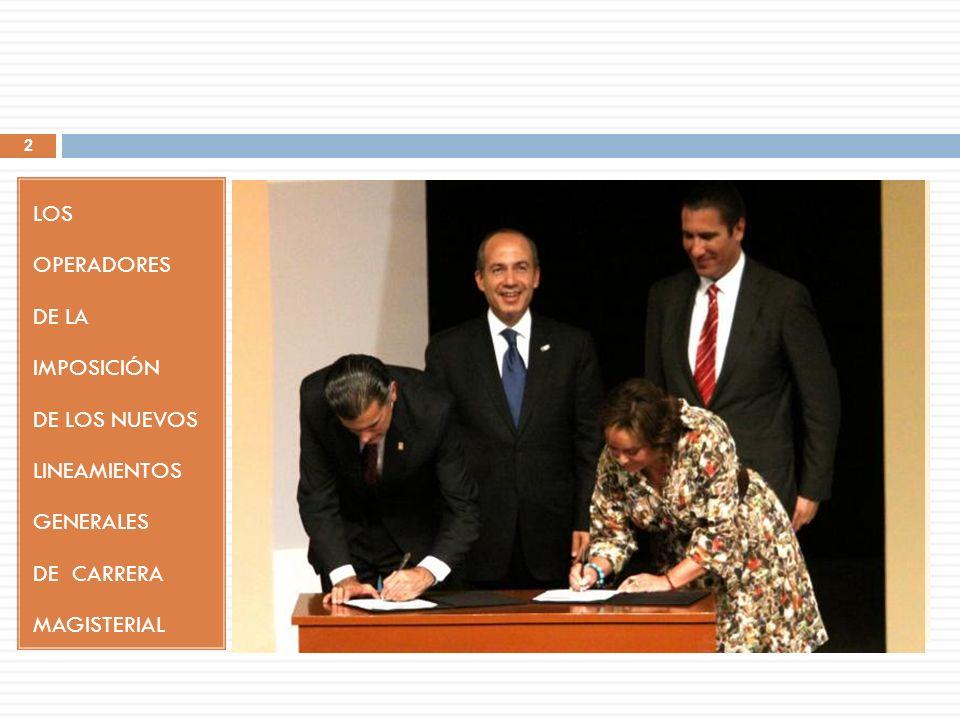 LOS OPERADORES DE LA IMPOSICIÓN DE LOS NUEVOS LINEAMIENTOS GENERALES DE CARRERA MAGISTERIAL