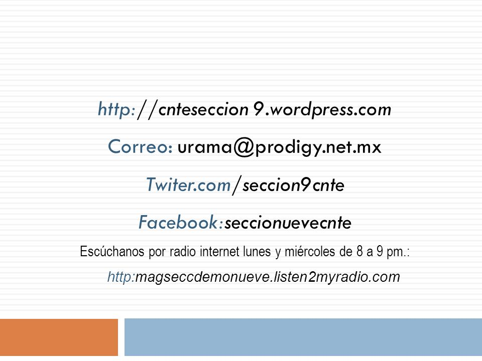 http://cnteseccion 9.wordpress.com Correo: urama@prodigy.net.mx