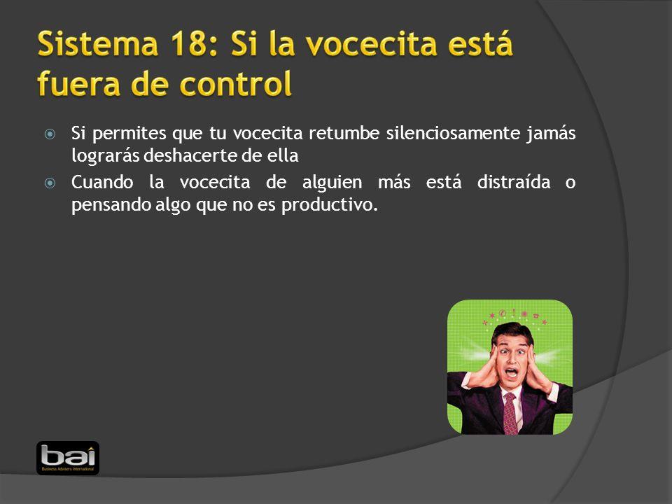 Sistema 18: Si la vocecita está fuera de control