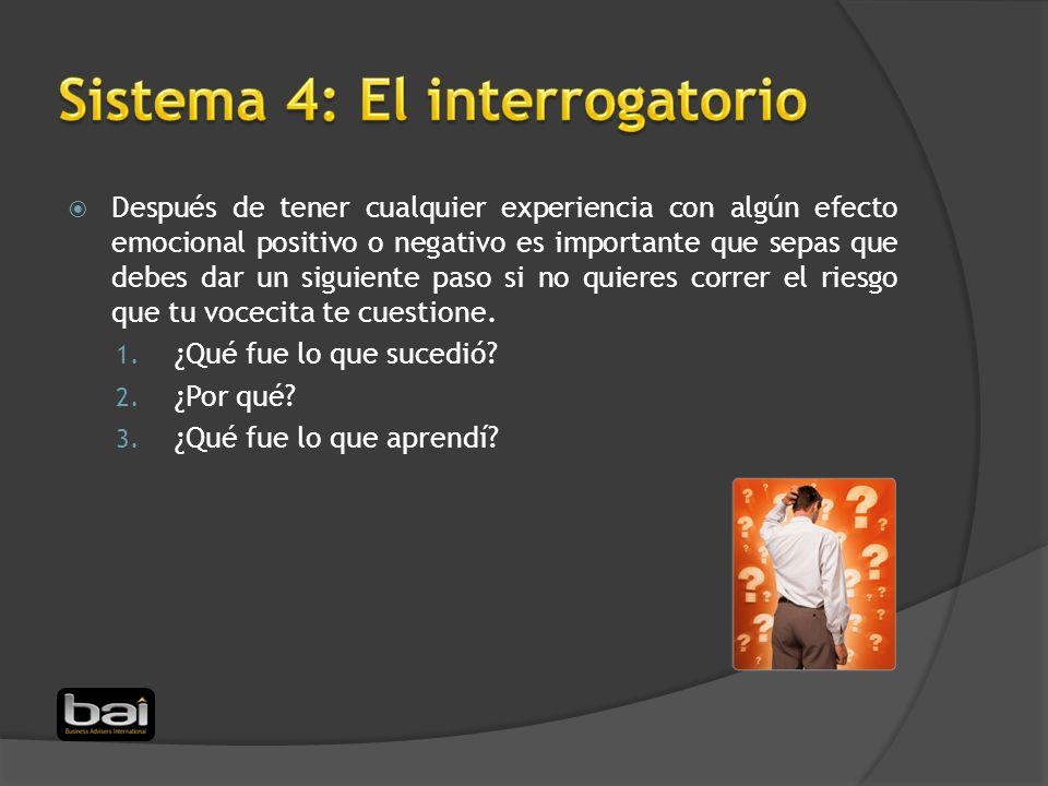 Sistema 4: El interrogatorio