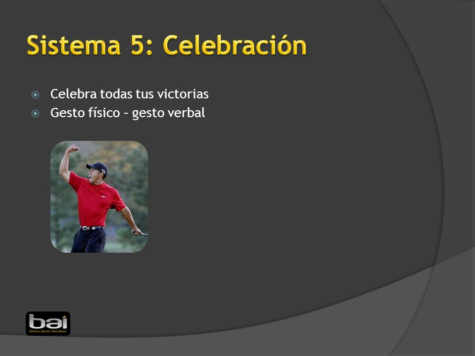 Sistema 5: Celebración Celebra todas tus victorias