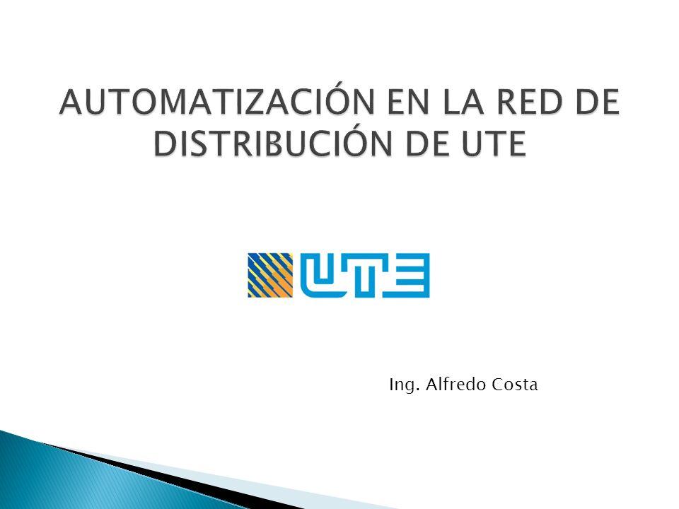 AUTOMATIZACIÓN EN LA RED DE DISTRIBUCIÓN DE UTE