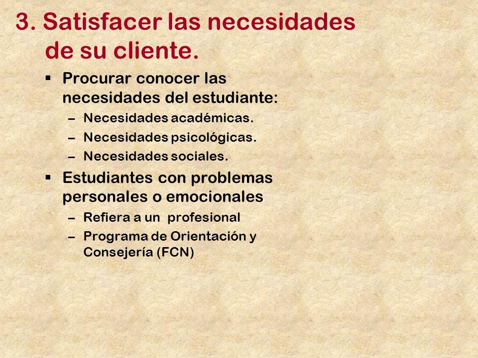 3. Satisfacer las necesidades de su cliente.